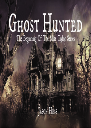 Picture of Ghost Hunted: The Beginning of Mike Taylor Series Book 1 By Jason Hess (Mass Market Paperback Small)