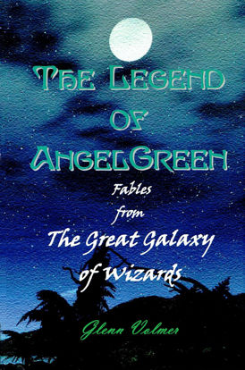 Picture of The Legend of AngelGreen by Glenn Volmer (Mass Market Paperback)