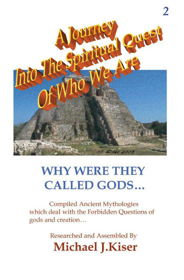 Picture of A Journey into the Spiritual Quest of Who We Are - Book 2: Why Were they Called Gods By Michael Kiser (EBook)
