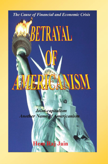 Picture of Betrayal of Americanism - The Cause of Financial and Economic Crisis By Hem Raj Jain  (Paperback)