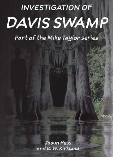 Picture of Investigation of Davis Swamp-Mike Taylor series Book 2 By Jason Hess and K W Kirkland (Mass Market Paperback Small)