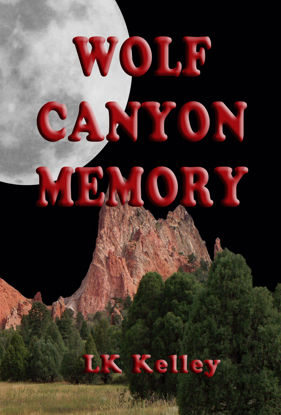 Picture of Wolf Canyon Memory By LK Kelley (EBook)