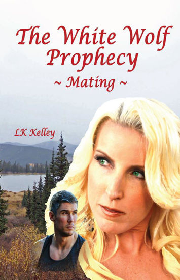 Picture of The White Wolf Prophecy - Mating - Book 1 By LK Kelley (Paperback Large)
