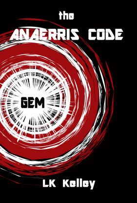 Picture of The Anaerris Code - Gem - Book 1 By LK Kelley (EBook)