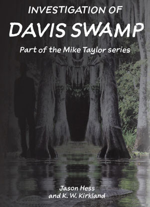 Picture of Investigation of Davis Swamp- Mike Taylor Series - Book 2 By Jason Hess and K W Kirkland (EBook)