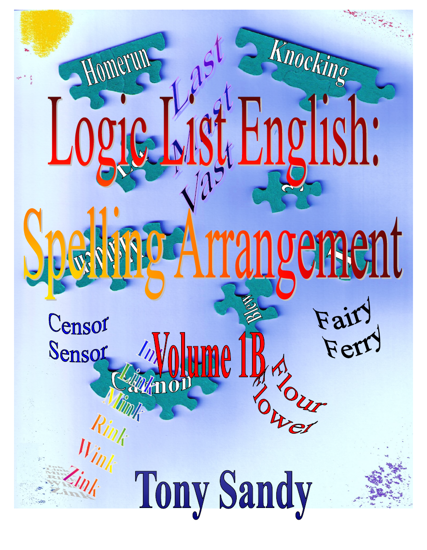 Picture of Logic List English: Spelling Arrangement - Vol 1B By Tony Sandy (Paperback Color)